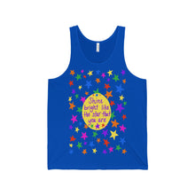 Shine bright like the star that you are - Unisex Jersey Tank