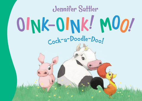 Oink-Oink! Moo! toddler board book