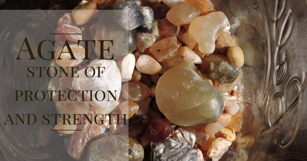 Agate - The Stone of Protection and Strength