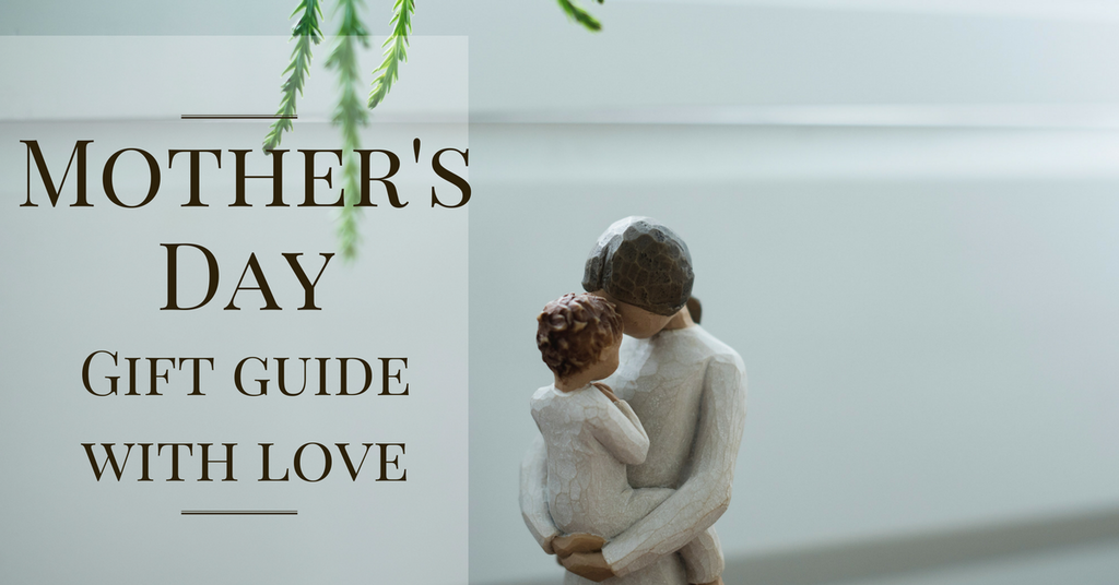 Mother's Day Gift Guide With Love