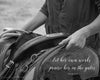 Kansas Saddle, Black and White, Bible Verse