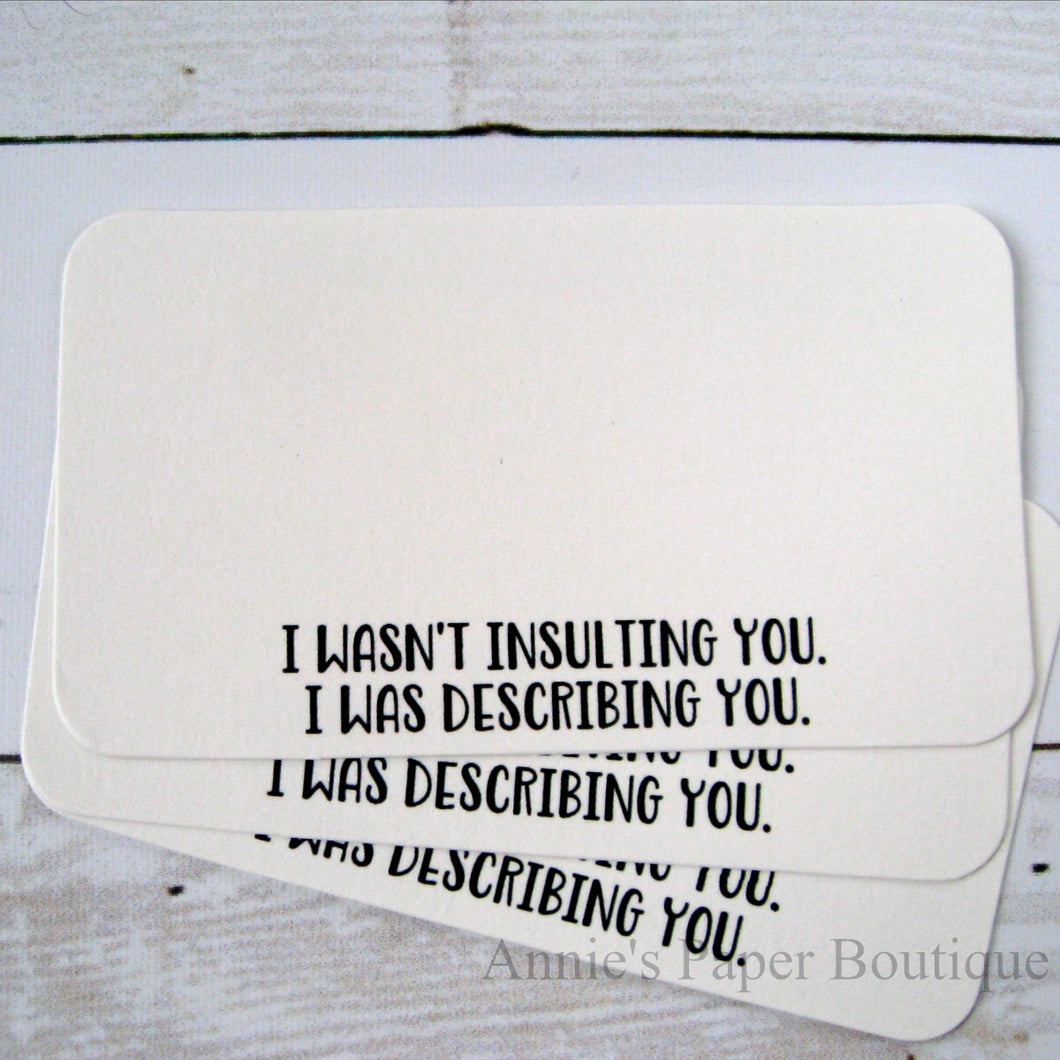 I Wasn't Insulting You Mini Note Cards