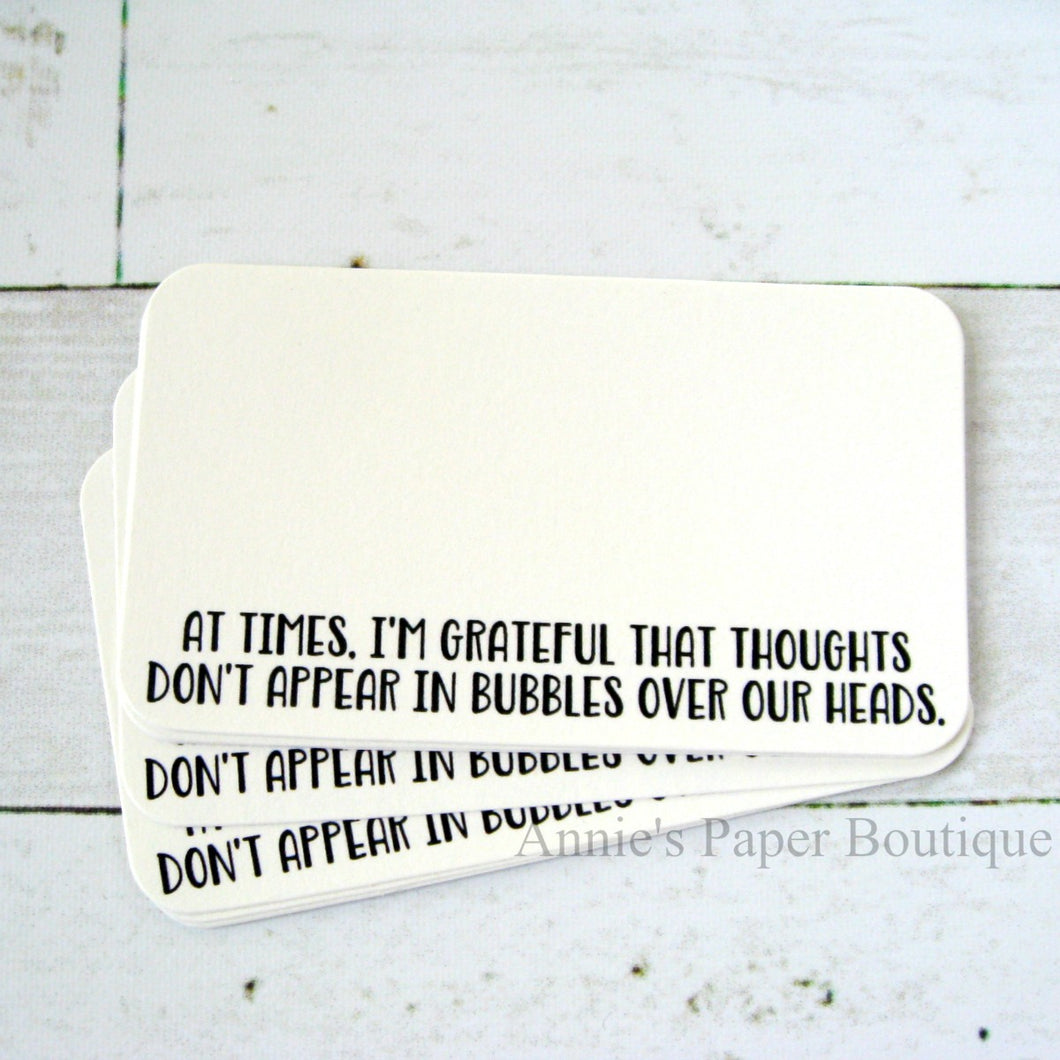 At Times, I'm Grateful That Thoughts Don't Appear In Bubbles Over Our Heads Mini Note Cards