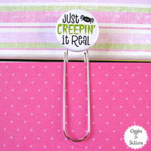 Just Creepin' It Real - Button Paper Clip