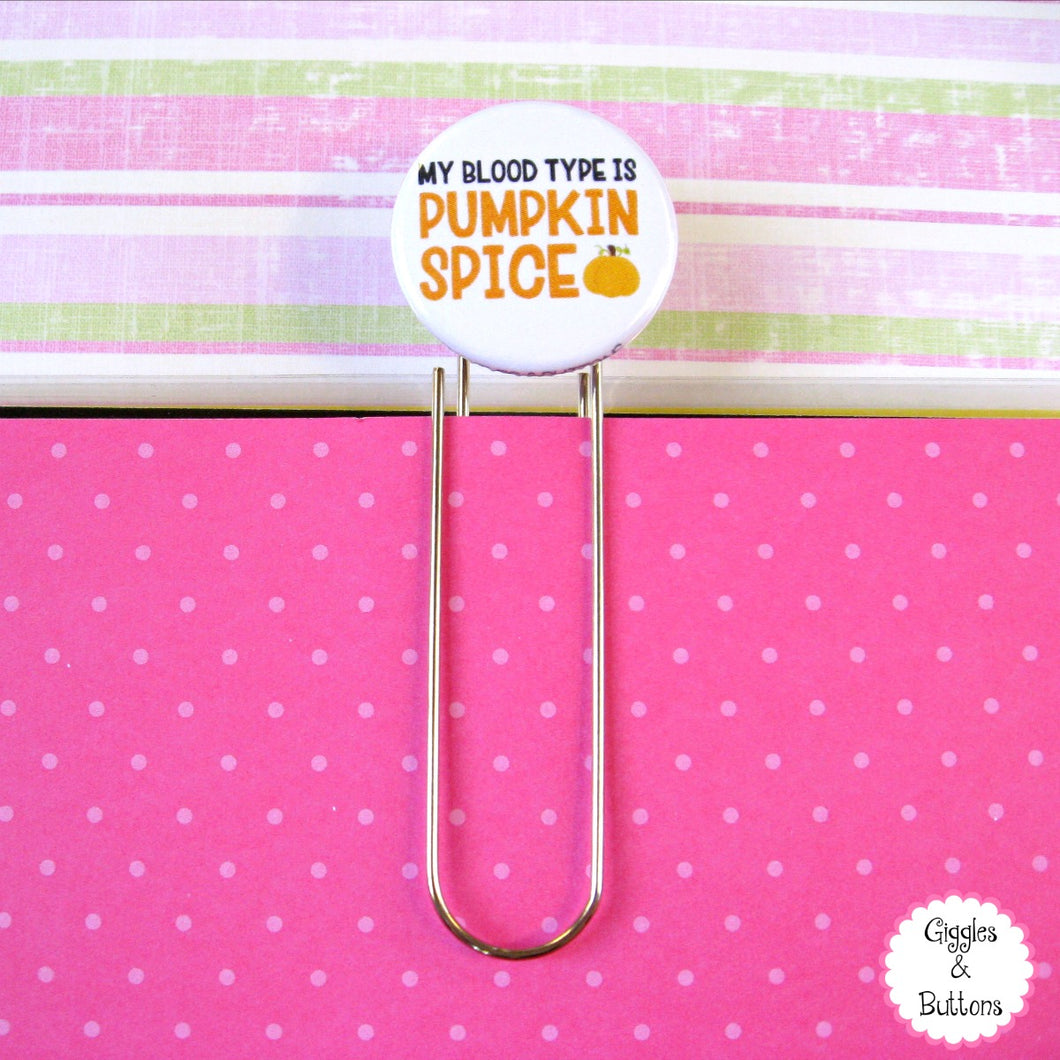 My Blood Type is Pumpkin Spice Button Paper Clip