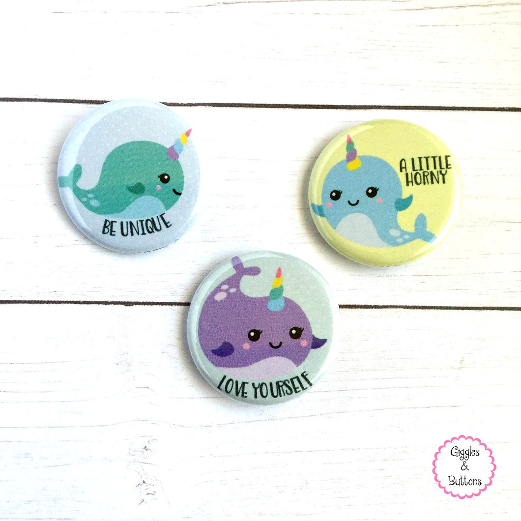 Narwhal - Be Unique, Little Horny, Love Yourself - Pinback Buttons