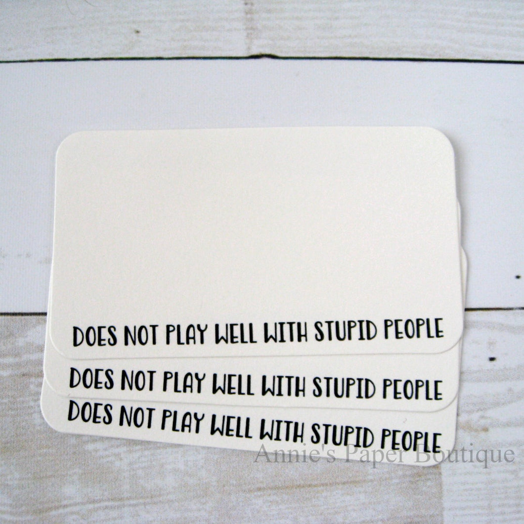 Does Not Play Well With Stupid People - Mini Note Cards