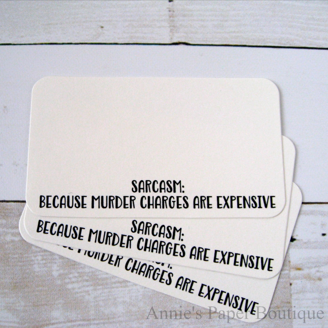 Sarcasm: Because Murder Charges Are Expensive Mini Note Cards