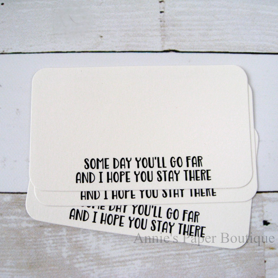 Some Day You'll Go Far and I Hope You Stay There Mini Note Cards