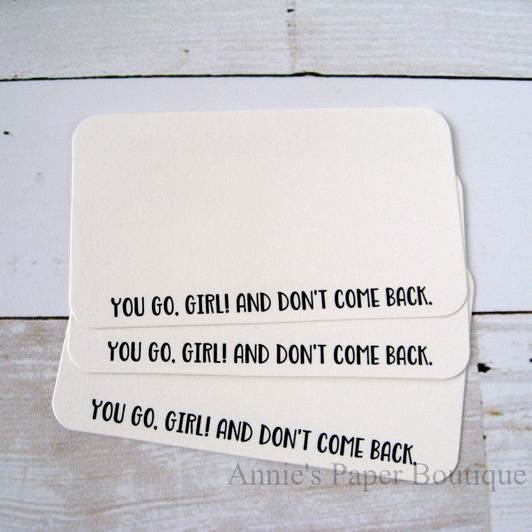 You Go, Girl. And Don't Come Back Mini Note Cards