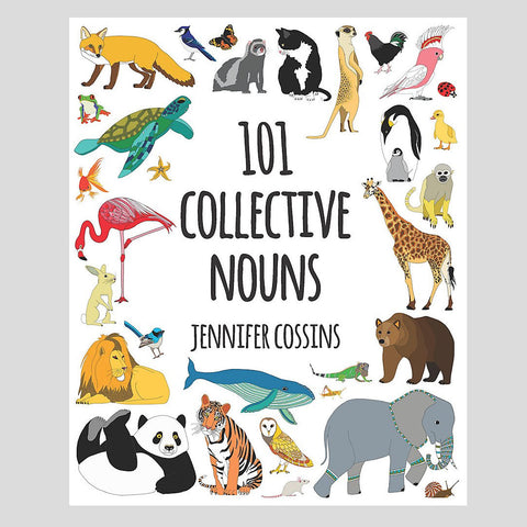 101 Collective Nouns - Jennifer Cossins