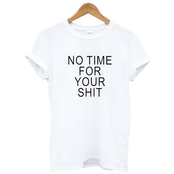 No Time For Your Shit Women's T-shirt // kastle.brixx