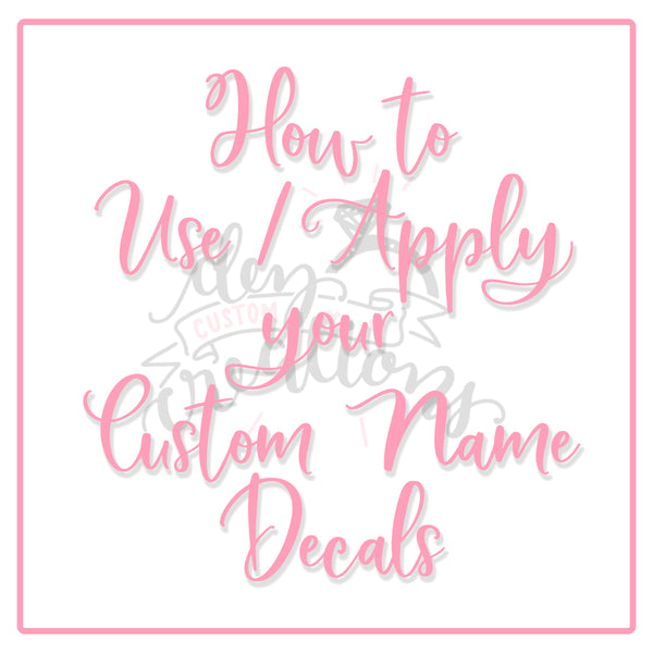 How to apply/use your Custom Name Decals!