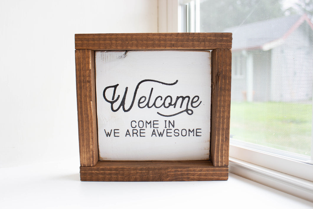 'Welcome Come in. We Are Awesome.'  Sign