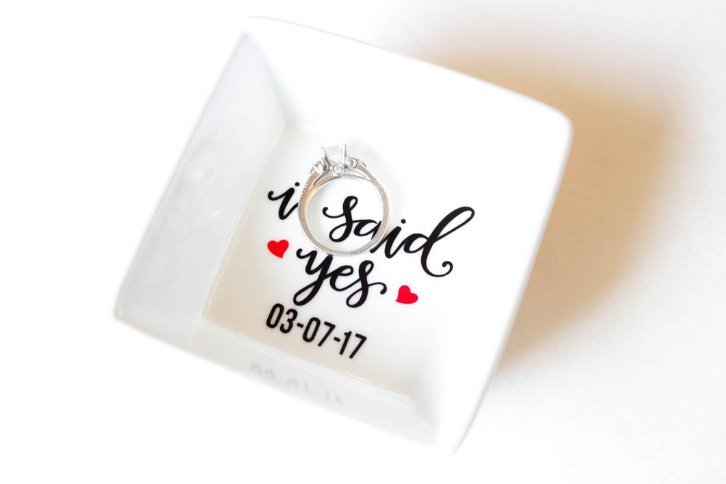 I Said Yes Engagement Ring Dish - Gift for Bride