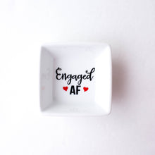 Engagement Ring Dish - Engaged AF