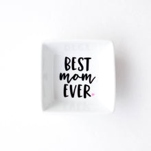 Best Mom Ever Ring Dish - Mother's Day Gift