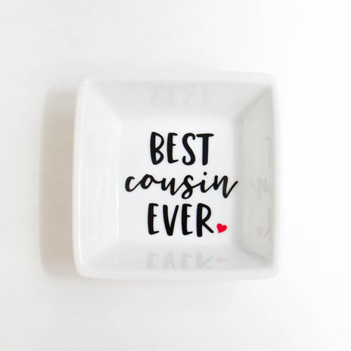 Ring Dish | Best Cousin Ever Ring Dish | Gift for Cousin | Birthday Gift | Ring holder | Trinket Dish | Ring Tray | Jewelry dish