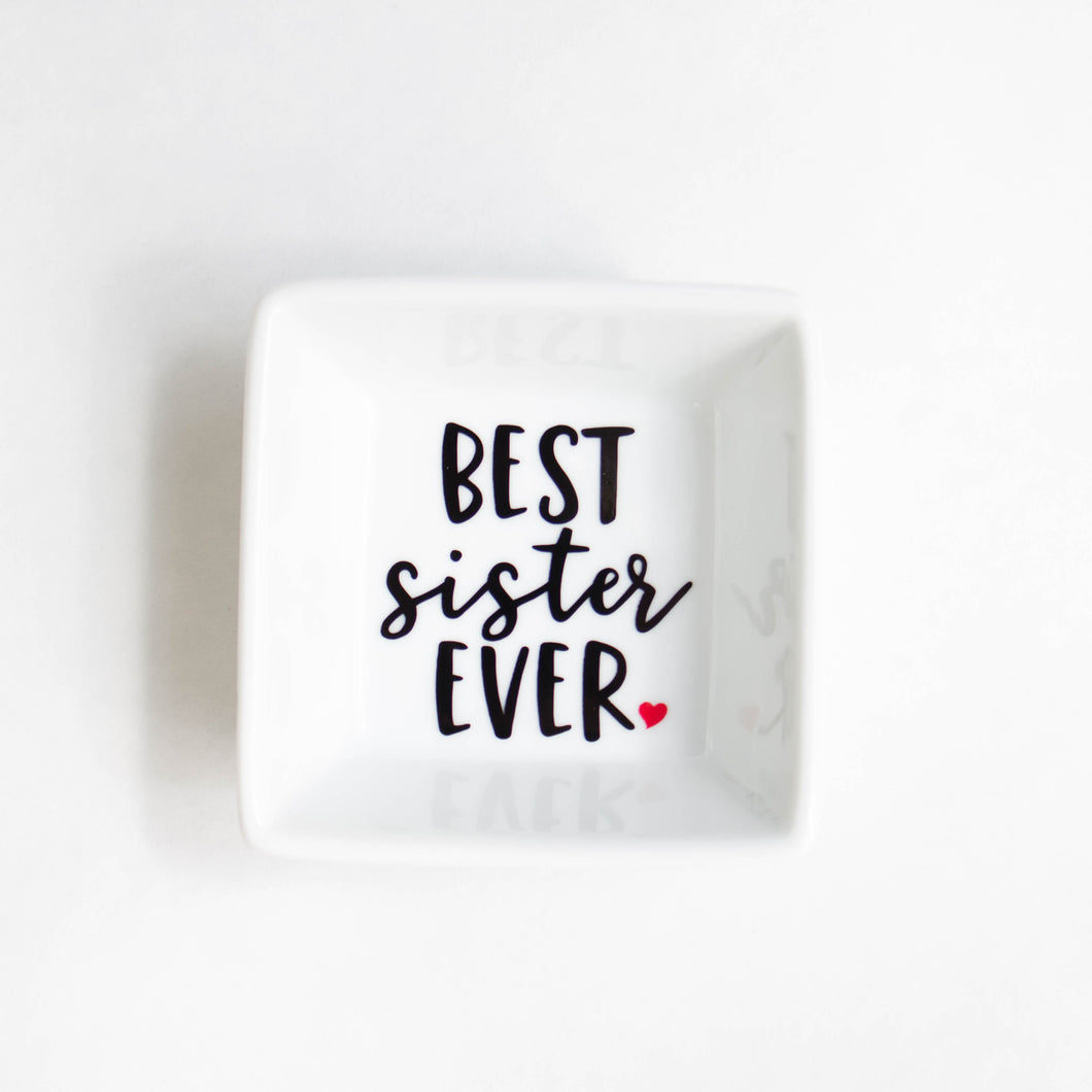 Best Sister Ever Ring Dish - Gift for Sister - Birthday - Christmas - Stocking Stuffer