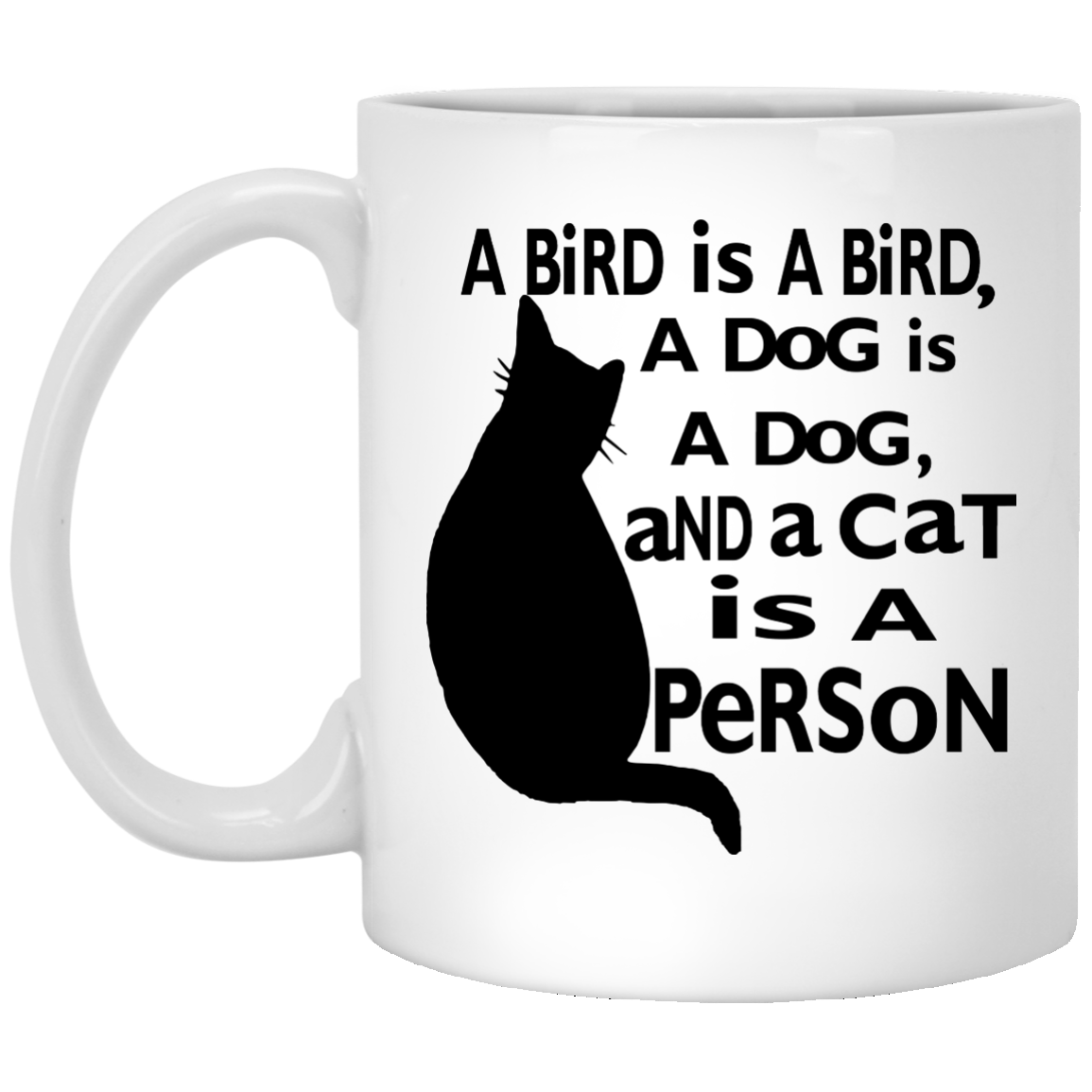 A Cat is Person Mug