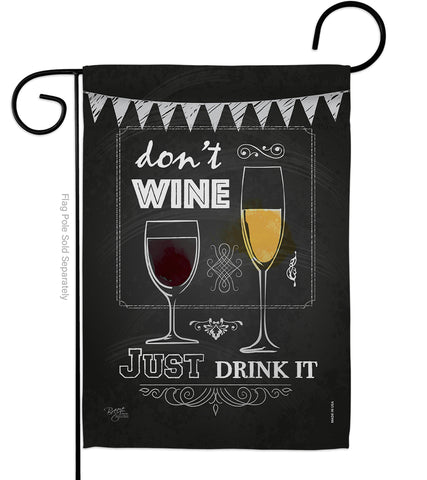 Don't Wine, Just Drink It - Wine Happy Hour & Drinks Vertical Impressions Decorative Flags HG117003 Made In USA