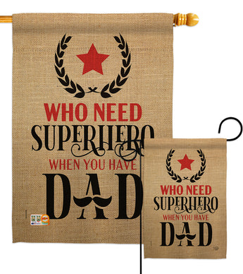 Who Need Super Hero - Father's Day Summer Vertical Impressions Decorative Flags HG192204 Made In USA