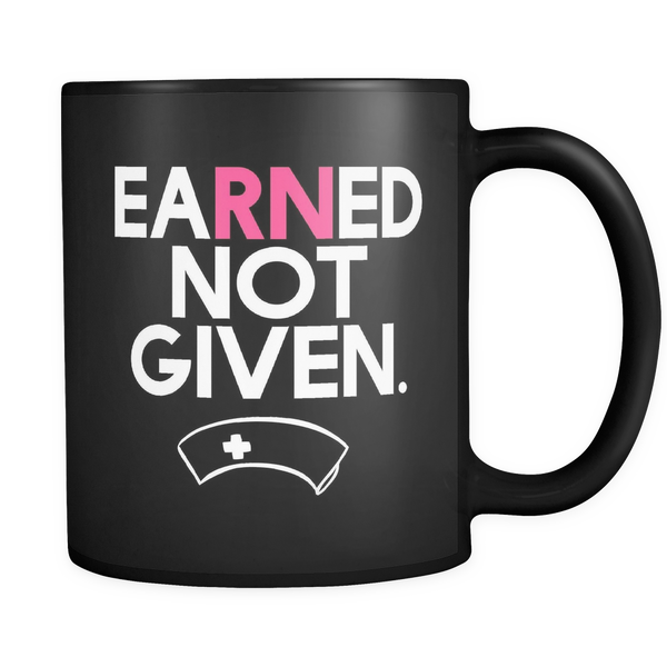 Earned Not Given Mug - Trendsy Tees