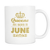 Queens Are Born In June Mug - Trendsy Tees