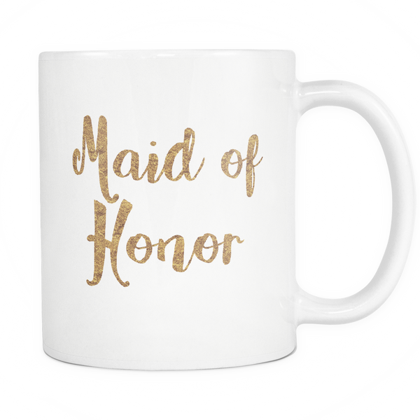 Maid Of Honor Mug - Trendsy Tees