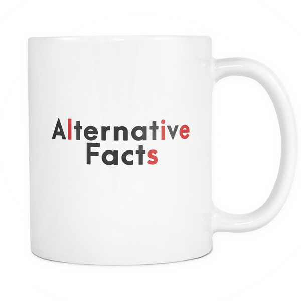 Alternative Facts Mug White - Trendsy Tees