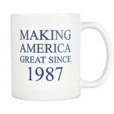 Making America Great Since 1987 Mug - Trendsy Tees