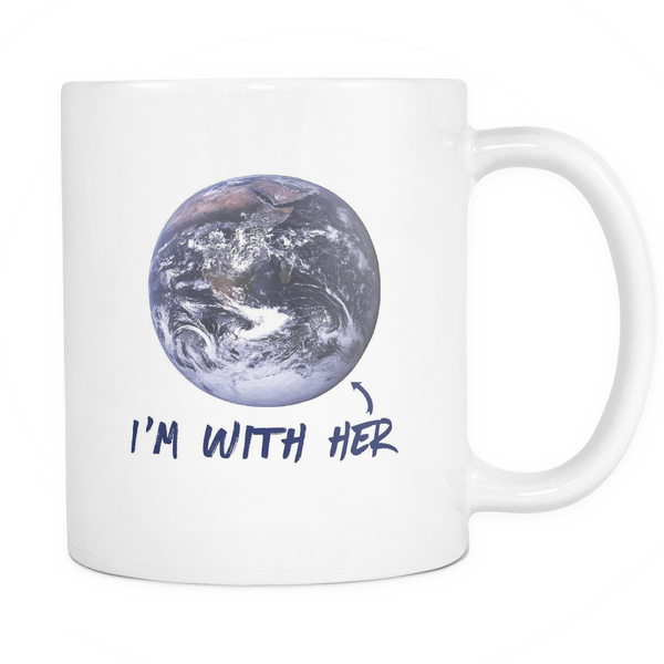 I'm With Her Earth Day Mug - Trendsy Tees
