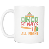 Cinco de Mayo All Day & All Night White Mug - Trendsy Tees