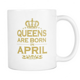 Queens Are Born In April Mug - Trendsy Tees