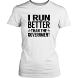 I Run Better Than the Government T-Shirt - Trendsy Tees