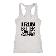 I Run Better Than the Government Tank Top - Trendsy Tees