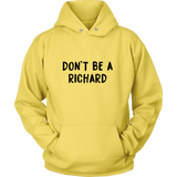 Don't Be A Richard - Trendsy Tees
