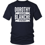 Dorothy In the Streets Blanche In the Sheets T-Shirt - Trendsy Tees