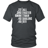 All Faster Than Dialing 911 T-Shirt - Trendsy Tees