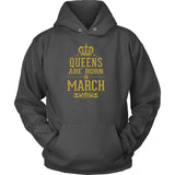 Queens Are Born In March Hoodie - Trendsy Tees