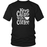 Keep Calm With Coffee T-Shirt - Trendsy Tees