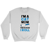 I'm A Cat Mom This Is How I Roll - Trendsy Tees