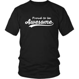 Proud To Be Awesome T-Shirt - Trendsy Tees