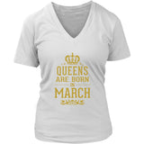 Queens Are Born In March T-Shirt - Trendsy Tees