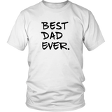 Best Dad Ever T-Shirt - Trendsy Tees