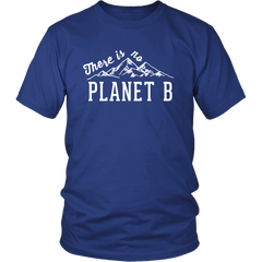 There Is No Planet B T-Shirt - Trendsy Tees