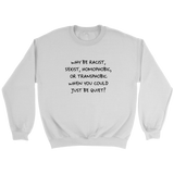 Why Be Racist - Trendsy Tees