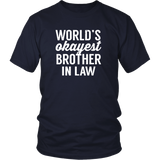 World's Okayest Brother In Law T-Shirt - Trendsy Tees