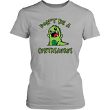 Don't Be A Cuntasaurus T-Shirt - Trendsy Tees