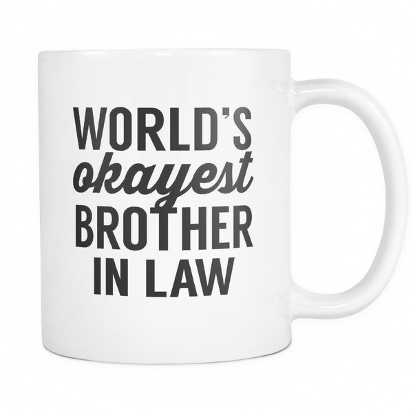World's Okayest Brother In Law Mug - Trendsy Tees